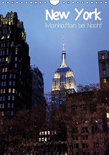 New York - Manhattan bei Nacht (Wandkalender 2019 DIN A4 hoch): New Yorks Straßen beeindrucken mit einem faszinierenden Farbspiel in der Nacht. (Monatskalender, 14 Seiten ) (CALVENDO Orte)