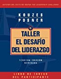 El Taller el Desafio del Liderazgo: Participant's Workbook (J-B Leadership Challenge: Kouzes/Posner)