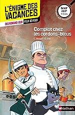 Complot chez les cordons-bleus - L'énigme des vacances - 6e vers 5e - 11/12 ans de Véronique Corgibet