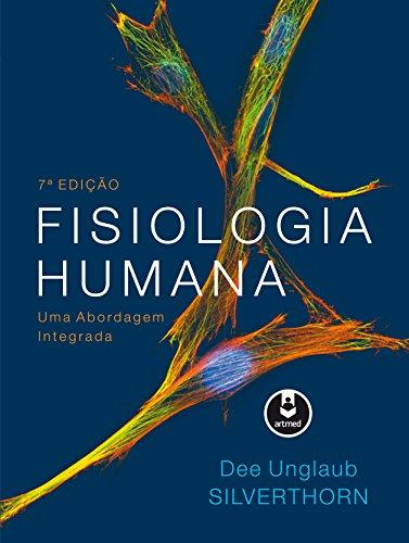 Fisiologia Humana. Uma Abordagem Integrada (Em Portuguese do Brasil)