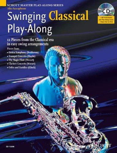 Swinging Classical Play-Along: Alt-Saxophon; Klavier ad libitum. Ausgabe mit CD. (Schott Master Play-Along Series)