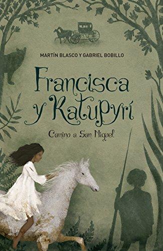 Francisca y Katupyrí: Camino a San Miguel por Martín Blasco