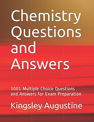 Chemistry Questions and Answers: 1001 Multiple Choice  Questions and Answers for Exam Preparation