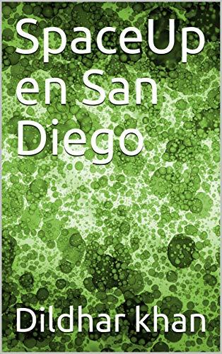 SpaceUp en San Diego  (Galician Edition) por Dildhar khan
