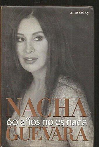 Sesenta años no es nada por Nacha Guevara