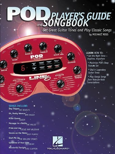 pod-players-guide-and-songbook-get-great-guitar-tones-and-play-classic-songs-by-michael-ross-2001-04