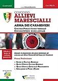 Concorso allievi marescialli arma dei carabinieri. Concorso pubblico. Concorso interno. Manuale di preparazione alla prova preliminare del concorso per allievi marescialli...