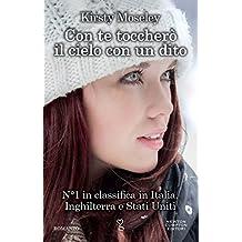 Con te toccherò il cielo con un dito (eNewton Narrativa) (Italian Edition)