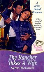 The Rancher Takes A Wife (Ballad Romances) by Sylvia McDaniel (2000-08-01)