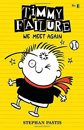 Timmy Failure: We Meet Again by Pastis, Stephan (2014) Hardcover