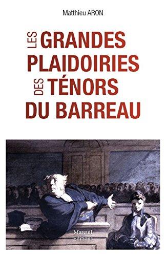 LES GRANDES PLAIDOIRIES DES TÉNORS DU BARREAU par Matthieu Aron