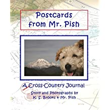 Postcards from Mr. Pish: A Cross-Country Journal (Mr. Pish's Postcards Series Book 1) (English Edition)