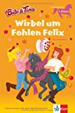 Bibi & Tina - Wirbel um Fohlen Felix: Leseanfänger 1.Klasse