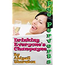 Pee Perverts: Drinking Everyone's Champagne (Pee Perverts: Drinking Champagne Book 6) (English Edition)