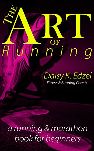 the-art-of-running-a-running-marathon-book-for-beginners-english-edition