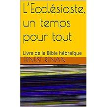 L'Ecclésiaste, un temps pour tout: Livre de la Bible hébraïque
