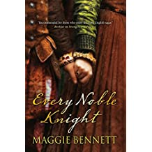 Every Noble Knight by Maggie Bennett (26-Apr-2012) Hardcover