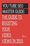 YouTube Views: YouTube SEO Master Guide 2015 (English Edition)