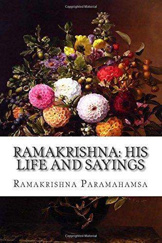 Ramakrishna: His Life and Sayings by Ramakrishna Paramahamsa (2015-06-04)