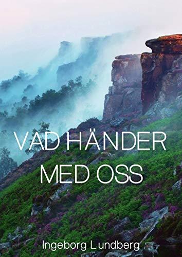 Vad händer med oss (Swedish Edition) por Ingeborg  Lundberg