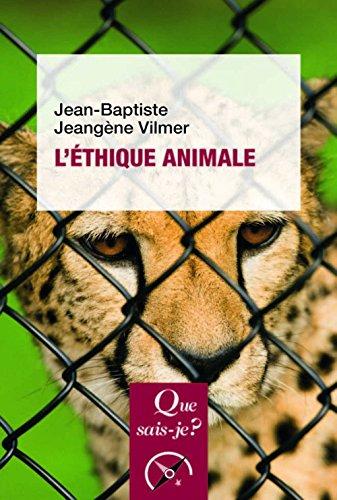 L'éthique animale par Jean-Baptiste Jeangène Vilmer