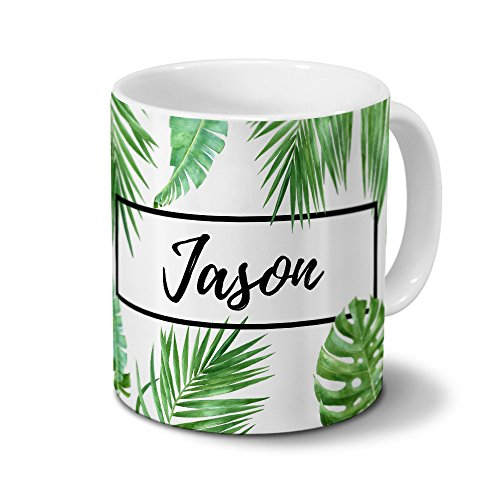 Tasse mit Namen Jason - Motiv Dschungel Floral Leaf - Namenstasse, Kaffeebecher, Mug, Becher, Kaffeetasse - Farbe Weiß (Kaffeebecher Jason)