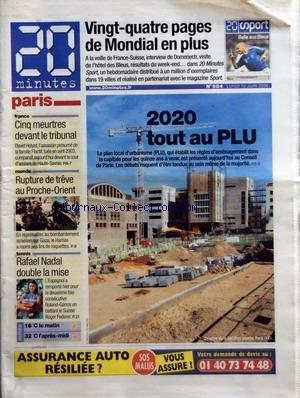 20 MINUTES PARIS [No 984] du 12/06/2006 - 2020 TOUT AU PLU - FRANCE - CINQ MEURTRES DEVANT LE TRIBUNAL - MONDE - RUPTURE DE TREVE AU PROCHE-ORIENT - TENNIS - RAFAEL NADAL DOUBLE LA MISE