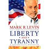 Liberty and Tyranny: A Conservative Manifesto by Levin, Mark R. 1st (first) Edition (3/24/2009)