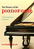 History of the Pianoforte: A Documentary in Sound (Publications of the Early Music Institute)