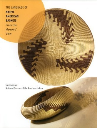 The Language of Native American Baskets: From the Weavers' View by Bruce Bernstein (2003-09-01)