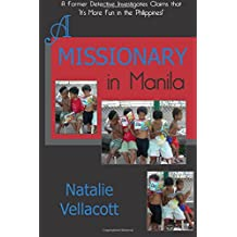 A Missionary in Manila: A Former Detective Investigates Claims that It's More Fun in the Philippines! (Adventures in Asia, Band 3)