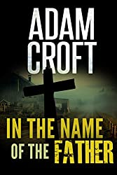In the Name of the Father: A dark, suspenseful crime thriller (Knight & Culverhouse Book 6)