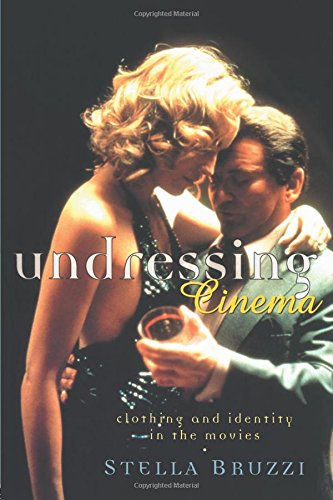 Undressing Cinema: Clothing and identity in the movies di Stella Bruzzi