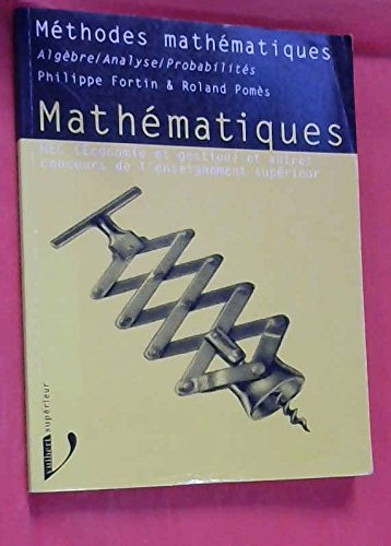 Méthodes mathématiques : Algèbre, analyse, probabilités.