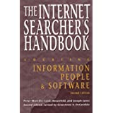 The Internet Searcher's Handbook: Locating Information, People, & Software (Neal-Schuman NetGuide Series) by Peter Morville