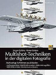 Multishot-Techniken in der digitalen Fotografie