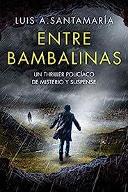 Entre Bambalinas: Novela negra de misterio y suspense