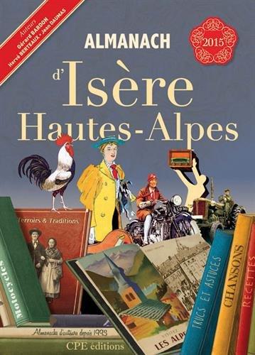 Almanach d Isere Hautes Alpes 2015 par Herve Gérard Bardon