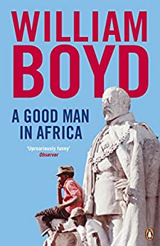 A Good Man in Africa by [Boyd, William]