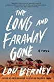 The Long and Faraway Gone - A Novel