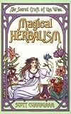 Magical Herbalism (Llewellyn's Practical Magick Series)