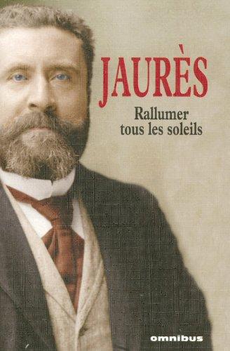 Rallumer tous les soleils por Jean Jaurès