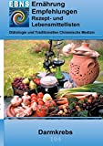 Ernährung bei Darmkrebs: Krebs-Therapieunterstützung - Ernährung bei Darmkrebs (EBNS Ernährungsempfehlungen) - Josef Miligui
