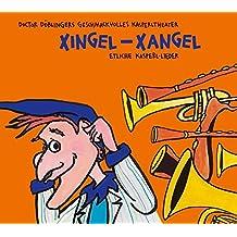 Xingel-Xangel: 22 neue Lieder aus Geschichten von Doctor Döblingers geschmackvolles Kasperltheater