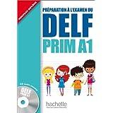Delf prim. A1. Livre de l'élève. Con CD Audio. Per la Scuola elementare