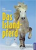 Das Islandpferd: Geschichte, Haltung, Reiten