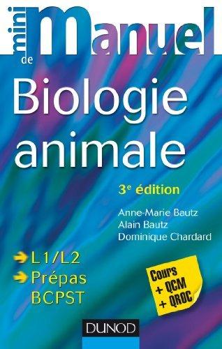 Mini manuel de Biologie animale - 3e éd. - Cours et QCM/QROC de Anne-Marie Bautz (3 juin 2015) Broché