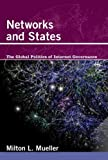 Networks and States - The Global Politics of Internet Governance