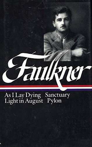 William Faulkner Novels 1930-1935 (LOA #25): As I Lay Dying / Sanctuary / Light in August / Pylon (Library of America Complete Novels of William Faulkner, Band 2)
