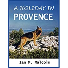 A HOLIDAY IN PROVENCE: FRANCE